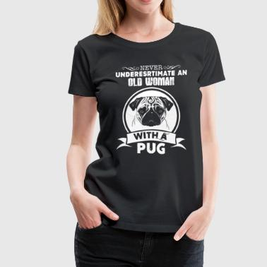Woman With A Pug Old Woman With Pug Shirt - Women's Premium T-Shirt