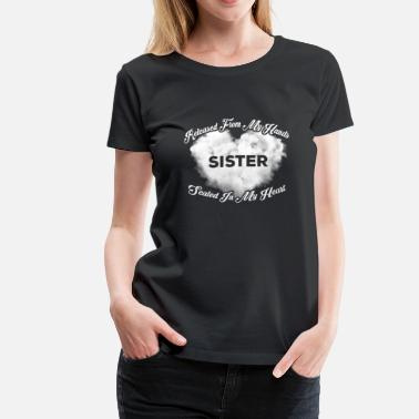 Sister Sister - Released from my hands sealed in my heart - Women's Premium T-Shirt