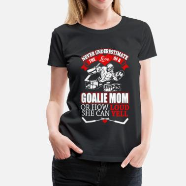 Goalie GOALIE MOM shirt - Women's Premium T-Shirt