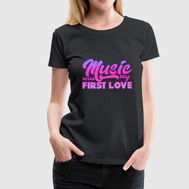 Hard Rock Music - Music Was My First Love - Women's Premium T-Shirt