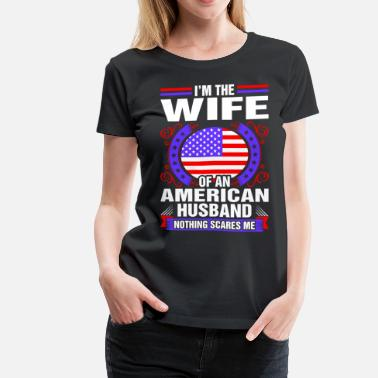 American Wife Im The Wife Of An American Husband - Women's Premium T-Shirt