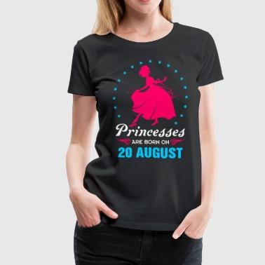 princesses are born in 20 August - Women's Premium T-Shirt