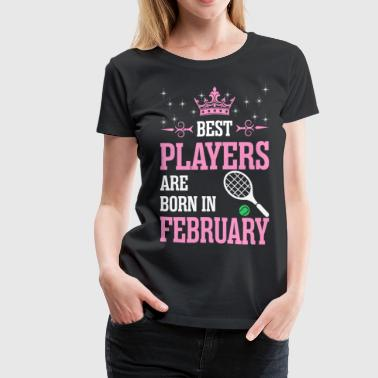 Best Players Are Born In February - Women's Premium T-Shirt