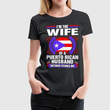 Im The Wife Of A Puerto Rican Husband - Women's Premium T-Shirt