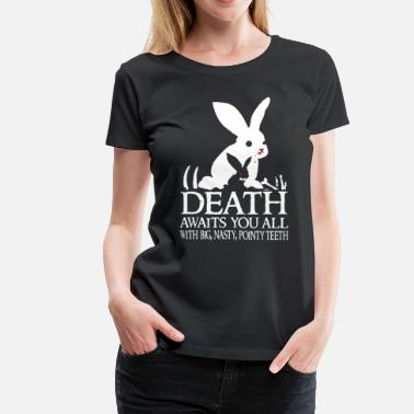 Killer Rabbit Tim the Enchanter - Death awaits you all - Women's Premium T-Shirt