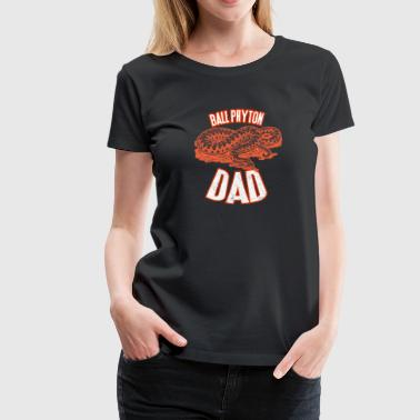 Natural And Proud Ball Python Snake Dad Gift - Women's Premium T-Shirt