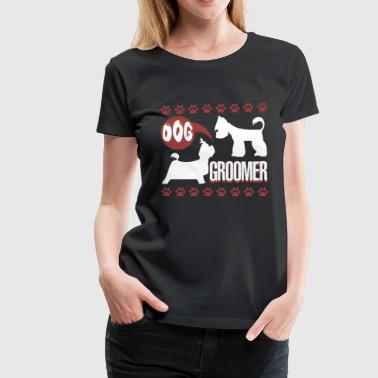 CUTE DOG GROOMER SHIRT - Women's Premium T-Shirt