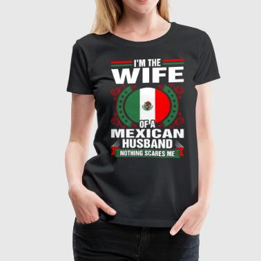Im The Wife Of A Mexican Husband - Women's Premium T-Shirt