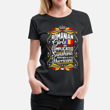 Romanian Love Romanian Girls Are Completed Sunshine - Women's Premium T-Shirt