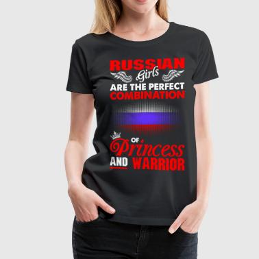 Russian Girl Russian Girls Are The Perfect Combination Of Princ - Women's Premium T-Shirt