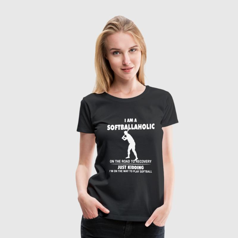 I Am A Softballaholic - Women's Premium T-Shirt