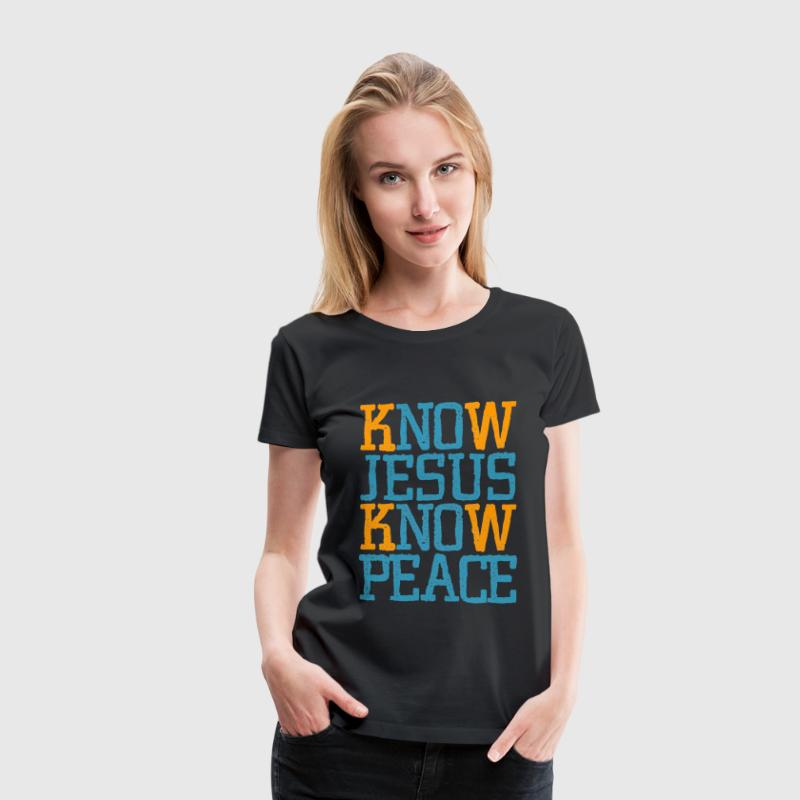 Jesus Know Peace, cool christian shirts - Women's Premium T-Shirt