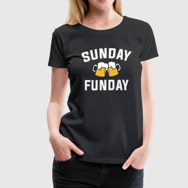 Sunday is Funday Funny Beer Drinking T-Shirt - Women's Premium T-Shirt