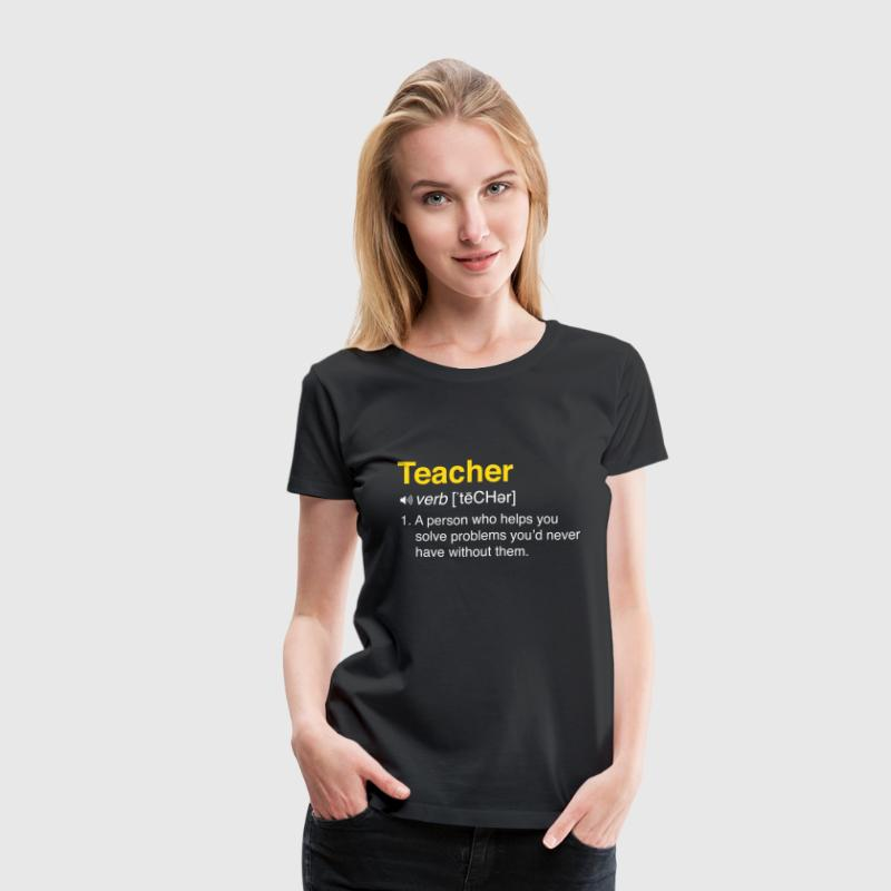 Funny Teacher Definition for Students - Women's Premium T-Shirt