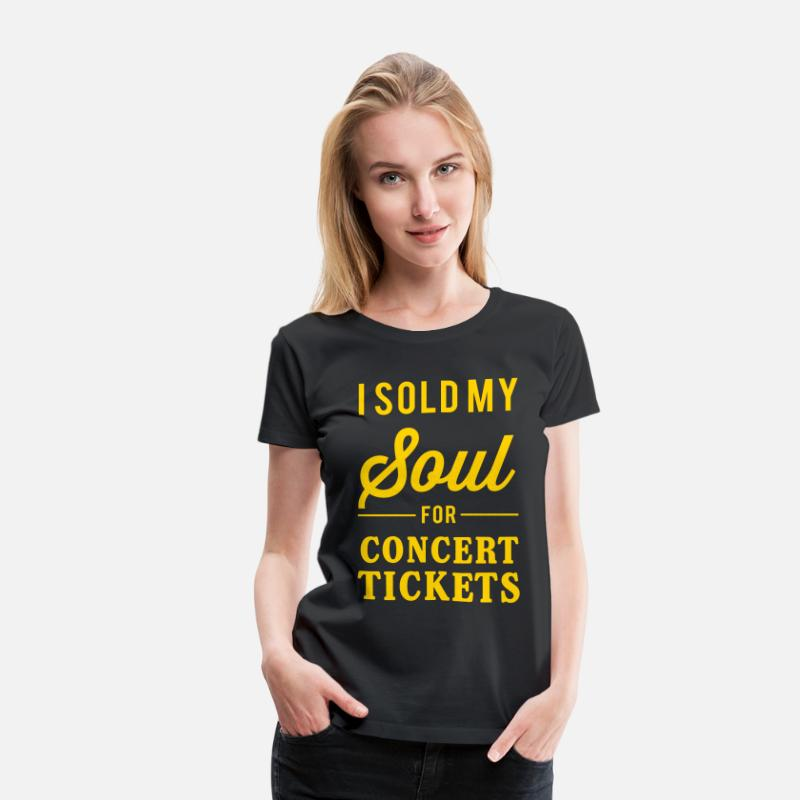 Band T-Shirts - I sold my soul for concert tickets - Women's Premium T-Shirt black
