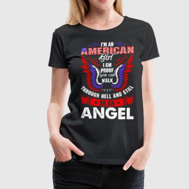 I Am American I Am An American Girl - Women's Premium T-Shirt