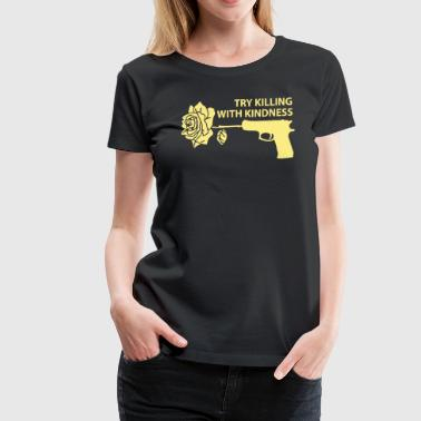 Kill With Kindness Killing with Kindness - Women's Premium T-Shirt