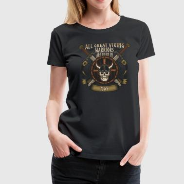 Skol Viking Warriors Are Born In May - Women's Premium T-Shirt