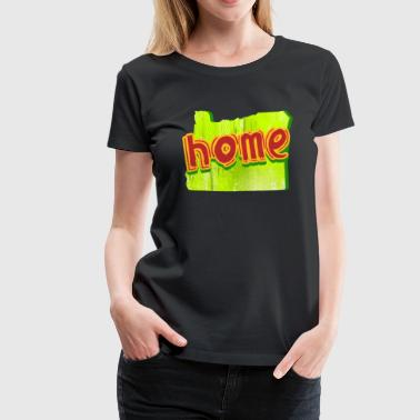Oregon Home Shirt - Women's Premium T-Shirt