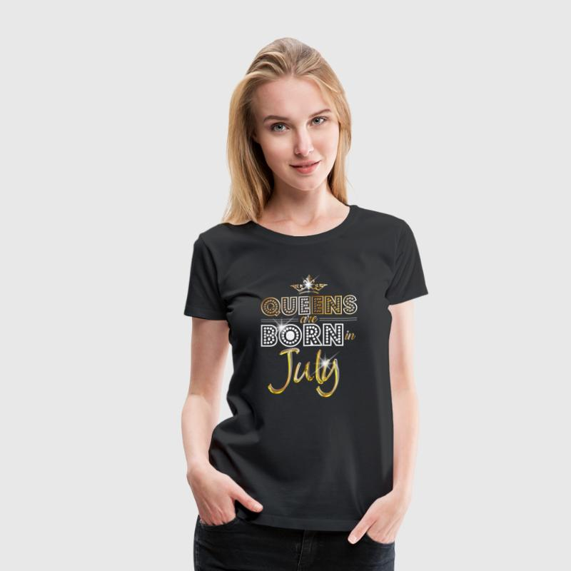 Queens are born in July - Gold - Women's Premium T-Shirt