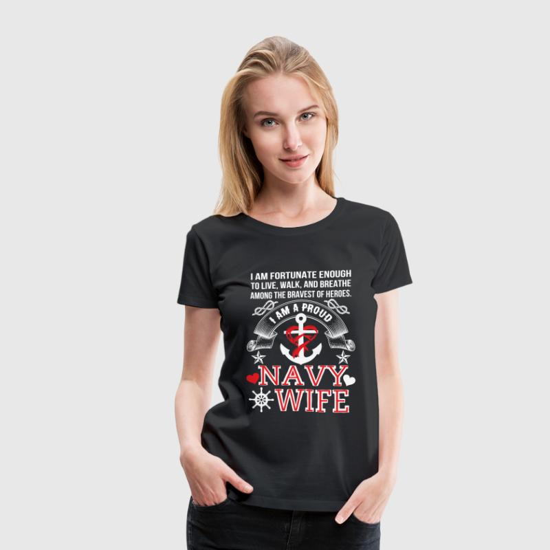 Navy wife Navy I am a proud navy wife awesom - Women's Premium T-Shirt