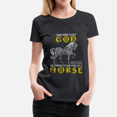 8c47f538f Horse - I catch God watching me through the eyes - Women's