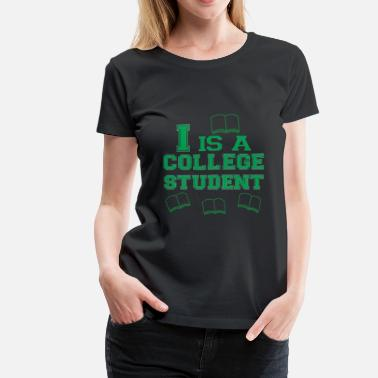 5c9d54b3 Funny College Student Sayings college student - Women's Premium T-Shirt