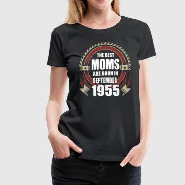 Angles The Best Moms are Born in September 1955 - Women's Premium T-Shirt