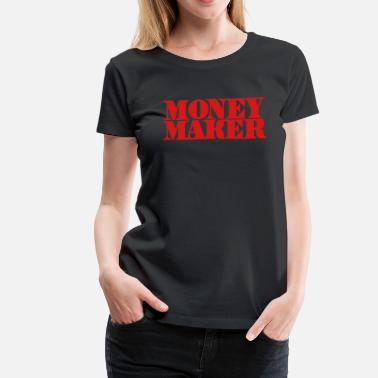 Money Maker money maker in cash font - Women's Premium T-Shirt