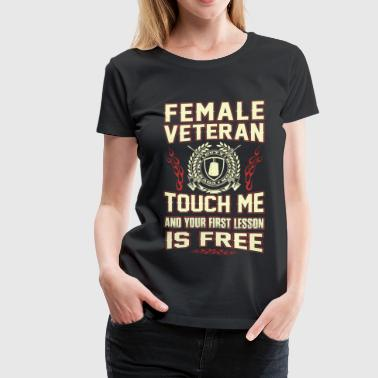 Female Navy Veteran Female veteran - Touch me and your first lesson - Women's Premium T-Shirt