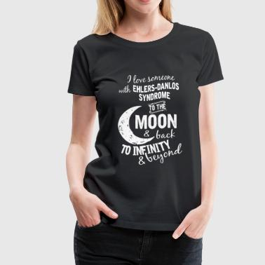 Ehlers-danlos syndrome - I love him to the moon - Women's Premium T-Shirt