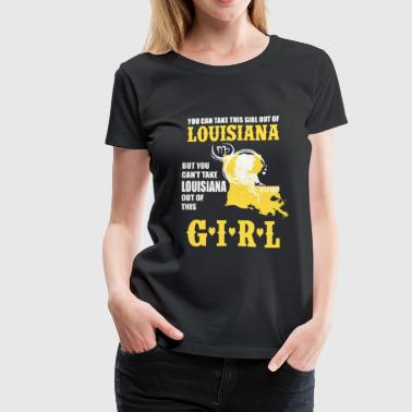 Louisiana - You can take this girl out of Louisi - Women's Premium T-Shirt