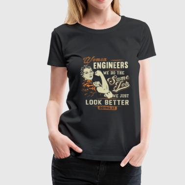 Female Female engineers - We just look better doing it - Women's Premium T-Shirt