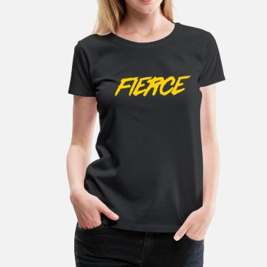 Fierce Fierce - Women's Premium T-Shirt