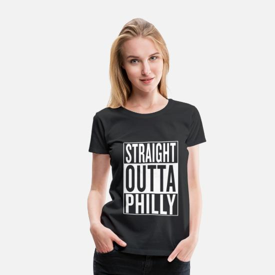 Philly T-Shirts - straight outta Philly - Women's Premium T-Shirt black