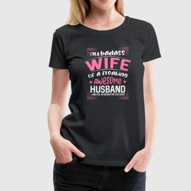 I´m a badass wife of a freaking awesome husband - Women's Premium T-Shirt