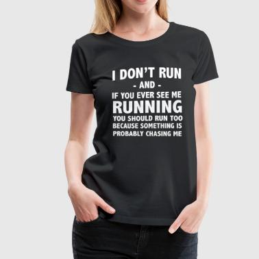 If see me running you should run too - Women's Premium T-Shirt