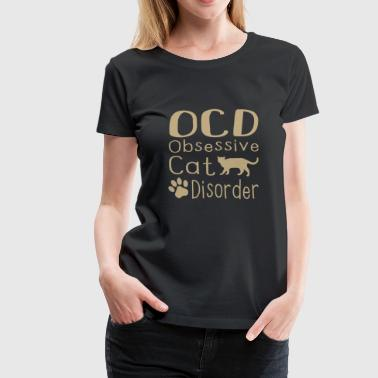 OCD - Obsessive Cat Disorder - Women's Premium T-Shirt