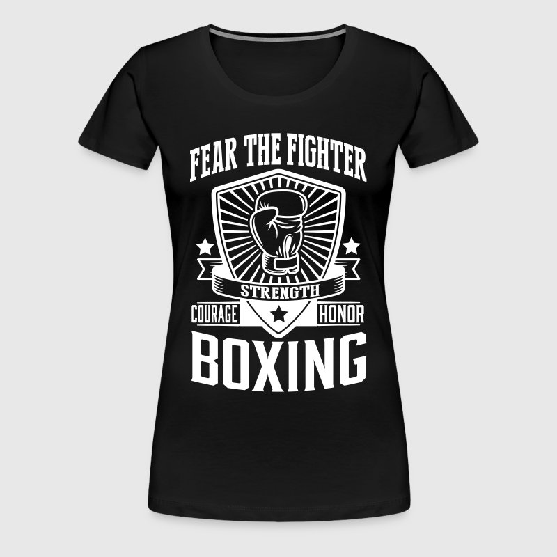 boxing: fear the fighter - Women's Premium T-Shirt
