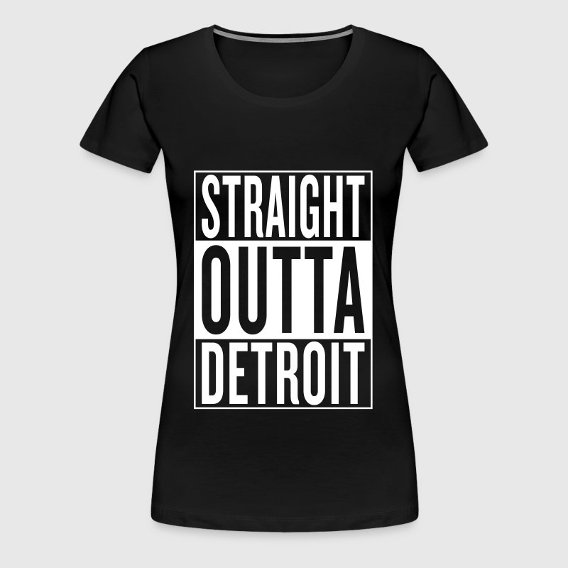 straight outta Detroit - Women's Premium T-Shirt