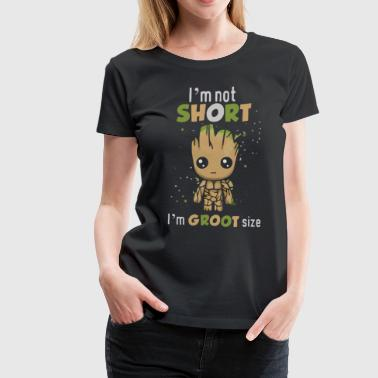 I'm not short I'm Groot size - Women's Premium T-Shirt