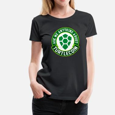 Turtle Coin Ask Me About Turtlecoin TRTL - Women's Premium T-Shirt