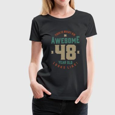 48 Year Old Awesome 48 Year Old - Women's Premium T-Shirt