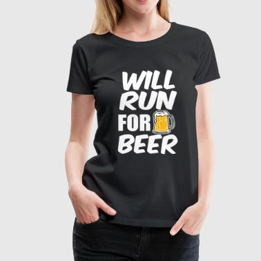 Will Run for Beer funny - Women's Premium T-Shirt