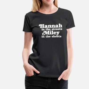 Old School Mtv Hannah in the Streets, Miley in the Sheets - Women's Premium T-Shirt