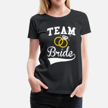 Bachelorette Party Team Bride - Women's Premium T-Shirt