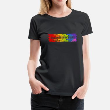 Gay Allie Relentlessly Gay Ally - Women's Premium T-Shirt