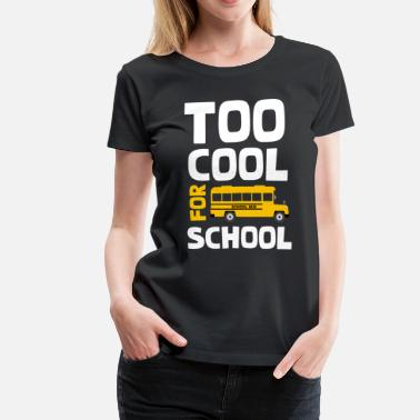 Nonconformist Too cool for school - Women's Premium T-Shirt