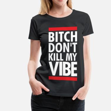 Trippy Asap Rocky DONT KILL MY VIBE - Women's Premium T-Shirt