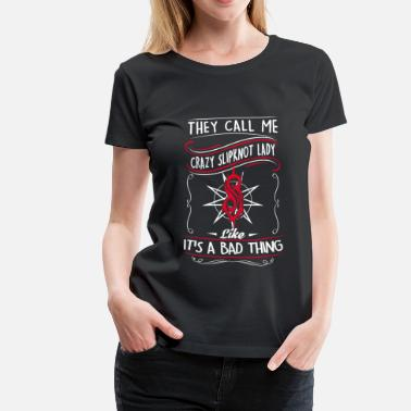 3xl Hard Rock Crazy  lady - They call me that & it's bad - Women's Premium T-Shirt